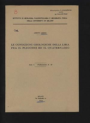 LE CONDIZIONI GEOLOGICHE DELLA LIBIA FRA IL: DESIO, Ardito:
