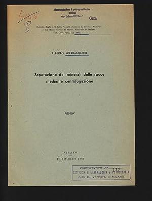 Separazione dei minerali delle rocce mediante centrifugazione.: Scerbanenco, Alberto,