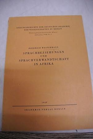 Sprachbeziehungen und Sprachverwandtschaft in Afrika. (= Sitzungsberiechte: Westermann, Diedrich,