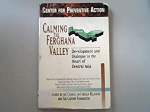 Calming the Ferghana Valley: Development and Dialogue: Lubin, Nancy, Keith