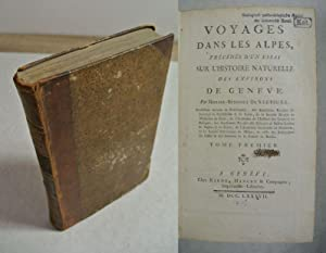 Voyages dans les Alpes, precedes d'un Essai: Saussure, Horace-Benedict de,