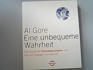 Eine unbequeme Wahrheit: Die drohende Klimakatastrophe und: Al, Gore, Barth
