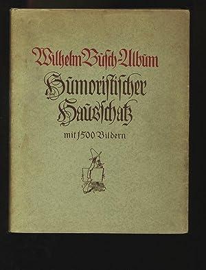 Wilhelm Busch-Album. Humoristischer Hausschatz mit 1500 Bildern.: Busch, Wilhelm,