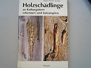 Holzschädlinge an Kulturgütern erkennen und bekämpfen. Handbuch: Hans-Peter, Sutter,