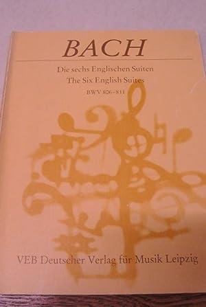 Die sechs Englischen Suiten. The Six English: Bach, Johann Sebastian