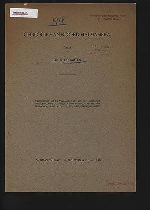 GEOLOGIE VAN NOORD-HALMAHERA. OVERGEDRUKT UIT DE VERHANDELINGEN: GOGARTEN, E.: