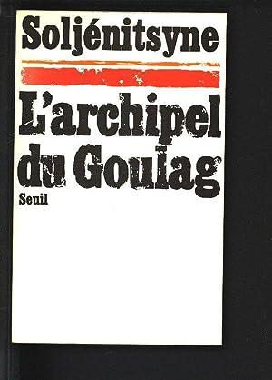 L'Archipel du goulag. 1918-1956. Essai d'investigation litteraire.: Soljenitsyne, Alexandre,