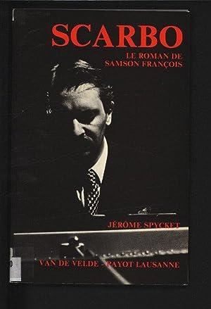 Scarbo - Le Roman de Samson Francois.: Spycket, Jerome,