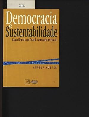 Democracia e sustentabilidade. Experiências no Ceará, Nordeste: Küster, Angela: