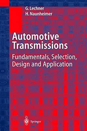 Automotive transmissions. Fundamentals, selection, design and application .