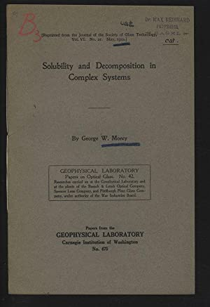 Solubility and Decomposition in Complex Systems. Reprinted: MOREY, GeorgeW.: