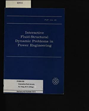 Interactive fluid-structural dynamic Problems in power engineering.: Au-Yang, M.: