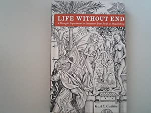 Life without end : a thought experiment in literature from Swift to Houellebecq / Karl S. Guthke