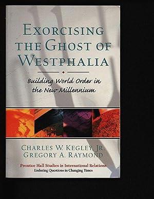 Exorcising the ghost of Westphalia. Building world: Kegley, Charles: