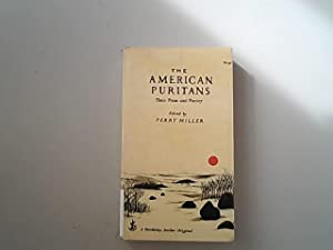 The American Puritans. Their Prose and Poetry.: Miller, Perry,