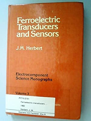 Ferroelectric Transducers and Sensors (Molecular Crystals and: Herbert J., M.,