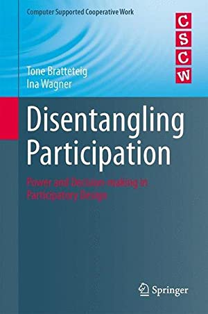 Disentangling Participation. Power and Decision-making in Participatory Design.