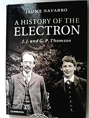 A History of the Electron: J. J. and G. P. Thomson
