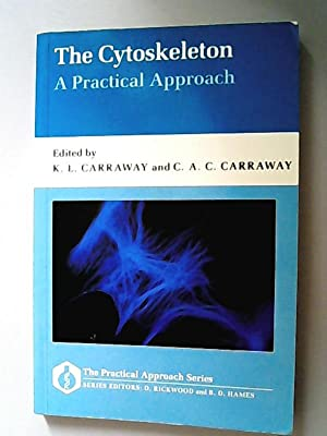 The Cytoskeleton: A Practical Approach (= The Practical Approach Series, Band 88)