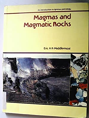 Magmas and Magmatic Rocks: An Introduction to Igneous Petrology