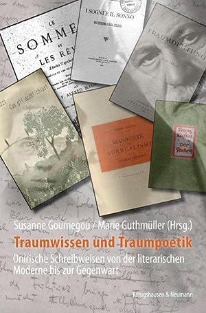 Traumwissen und Traumpoetik: Onirische Schreibweisen von der: Goumegou, Susanne und