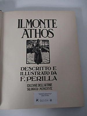 Il Monte Athos. Escritto e illustrato.: Perilla, F.,