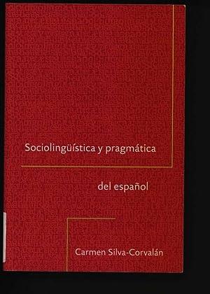 Sociolingüística y pragmática del español ,: Silva-Corvalán, Carmen; Enrique