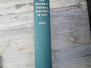 The Nigerian Federal election of 1959 : politics and administration in a developing political sys...