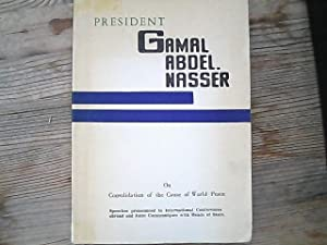 President Gamal Abdel Nasser on consolidation of the cause of world peace; speeches pronounced in...