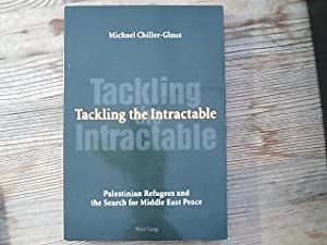 Tackling the Intractable: Palestinian Refugees and the Search for Middle East Peace.