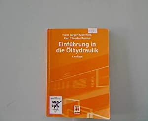 Einführung in die Ölhydraulik. 4 Auflage.: Matthies, Hans Jürgen