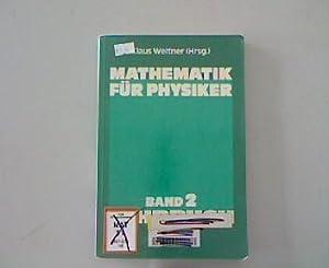 Mathematik für Physiker. Basiswissen für das Grundstudium der Experimentalphysik. ...