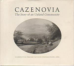 Cazenovia: The Story of an Upland Community: Grills, Russell A.