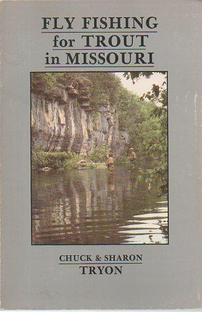 Fly Fishing for Trout in Missouri (signed): Tryon, Chuck &