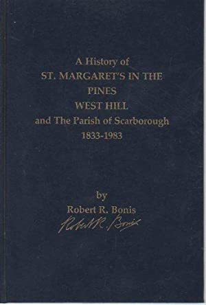 A History of St. Margaret's in the Pines, West Hill and the Parish of Scarbourough 1833-1983: ...