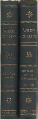 No Name, Parts One and Two, with Little Novels: Mr. Cosway and the Landlady & Miss Mina and the...