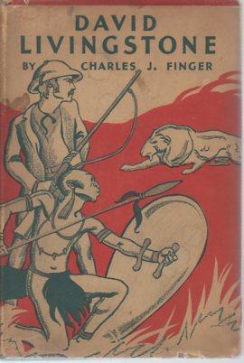 David Livingstone (Windmill Books / Junior Books 1930): Finger, Charles J.