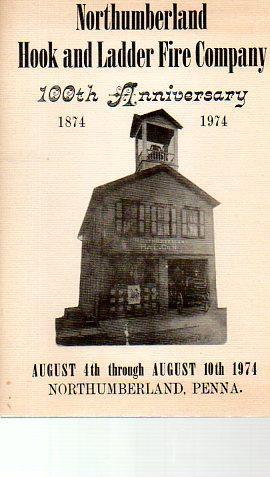 Northumberland Hook and Ladder Fire Company 100th: Northumberland [Pa.] Hook