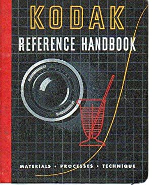 Kodak Reference Handbook: Materials, Processes, Technique: Eastman Kodak Company