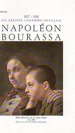 Napoleon Bourassa: Un Artiste Canadien-Francais 1827-1916: Bourassa, Anne