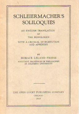 Schleiermacher's Soliloquies: An English Translation of the Monolgoues with a Critical ...