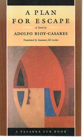 A Plan for Escape (Palabra Sur Bok): Bioy-Casares, Adolfo