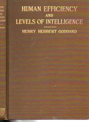Human Efficiency and the Levels of Intelligence (Louis Clark Vanuxem Foundation Lectures for 1919):...