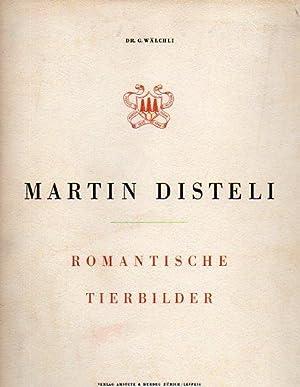 Romantische Tierbilder: Disteli, Martin