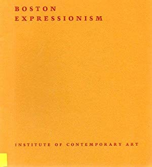 Boston Expressionism: Hyman Bloom, Jack Levine, Karl: Institute of Contemporary
