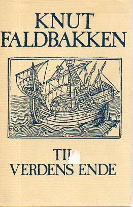 Til Verdens Ende: Roman: Faldbakken, Knut