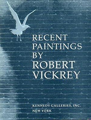 Recent Paintings by Robert Vickrey (October 6: Vickrey, Robert