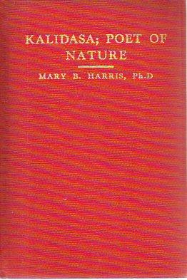 Kalidasa; Poet of Nature (signed): Harris, Mary B.