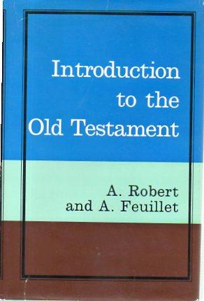 Introduction to the Old Testament: Robert, A.; Feuillet, A.