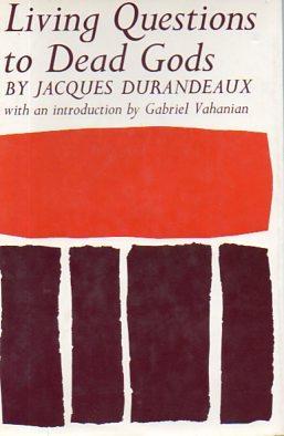 Living Questions to Dead Gods: Durandeaux, Jacques